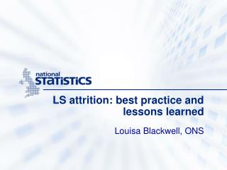 LS attrition: best practice and lessons learned