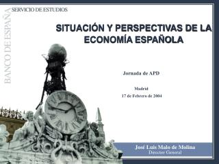 SITUACIÓN Y PERSPECTIVAS DE LA ECONOMÍA ESPAÑOLA