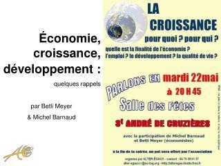 É conomie, croissance, développement : quelques rappels par Betli Meyer  & Michel Barnaud