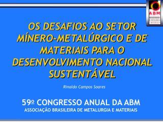 59 o  CONGRESSO ANUAL DA ABM ASSOCIAÇÃO BRASILEIRA DE METALURGIA E MATERIAIS