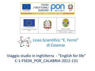 "Viaggio studio in Inghilterra  - ""English for life"" C-1-FSE04_POR_CALABRIA-2012-131"