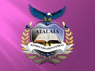 História do Projeto Jovem Atalaia