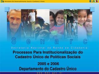 Processos Para Institucionalização do Cadastro Único de Políticas Sociais  2005 e 2006