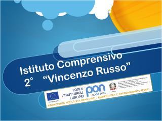 Istituto Comprensivo  2�  � Vincenzo Russo �