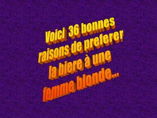 Voici  36 bonnes raisons de preferer la biere à une femme blonde...
