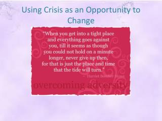Using Crisis as an Opportunity to Change