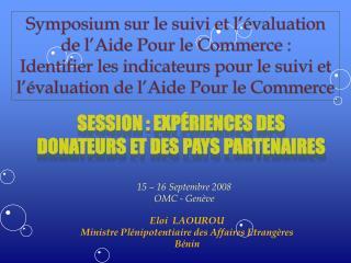 15 – 16 Septembre 2008 OMC - Genève