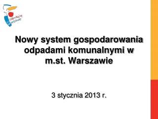 Nowy system gospodarowania odpadami komunalnymi w m.st. Warszawie