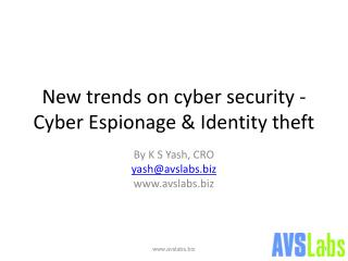 New trends on cyber security - Cyber Espionage & Identity theft