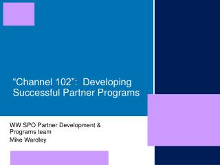 """Channel 102"":  Developing Successful Partner Programs"