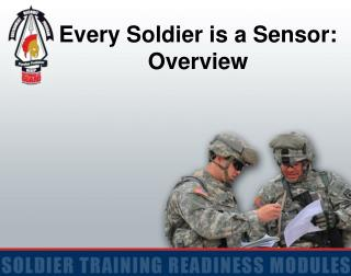 Every Soldier is a Sensor: Overview