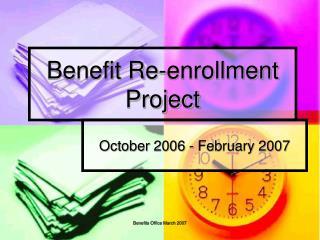 Benefit Re-enrollment Project