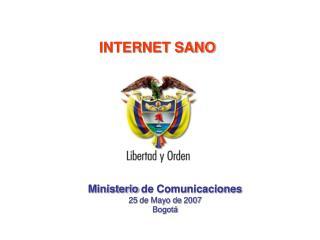Ministerio de Comunicaciones 25 de Mayo de 2007 Bogotá