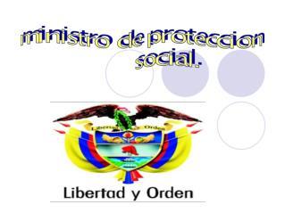 Objetivos y Funciones del Ministerio de la Protección Social