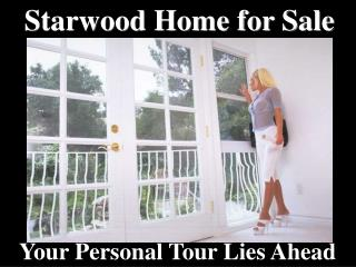 Starwood Home for Sale