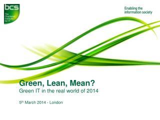 Green, Lean, Mean?