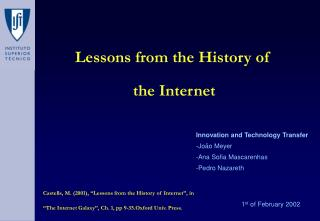 Lessons from the History of  the Internet