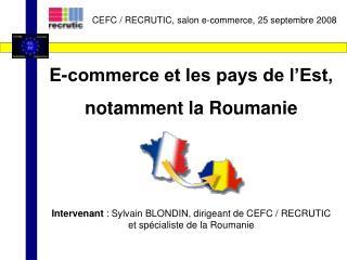 E-commerce et les pays de l'Est,  notamment la Roumanie