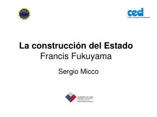 La construcción del Estado Francis Fukuyama