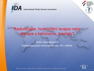 Radioterapie, hormonální terapie nebo operace u karcinomu  prostaty?
