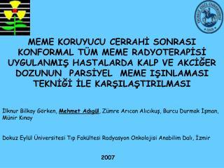 İlknur Bilkay Görken,  Mehmet Adıgül , Zümre Arıcan Alıcıkuş, Burcu Durmak İşman, Münir Kınay