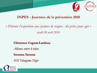 Clémence Cagnat-Lardeau Alliance contre le tabac Inoussa Saouna SOS Tabagisme Niger