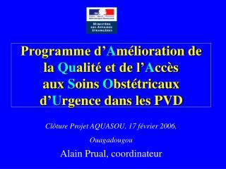 Clôture Projet AQUASOU, 17 février 2006,  Ouagadougou Alain Prual, coordinateur