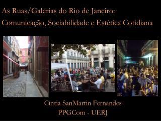 As Ruas/Galerias do Rio de Janeiro: Comunicação, Sociabilidade e Estética Cotidiana