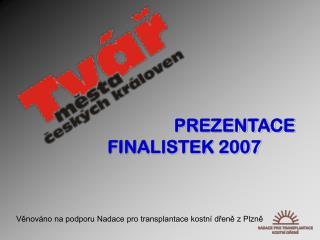 PREZENTACE  FINALISTEK 2007