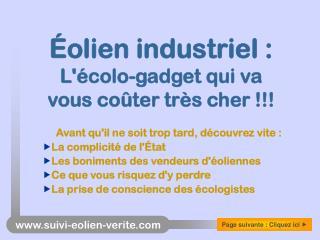Éolien industriel :  L'écolo-gadget qui va vous coûter très cher !!!