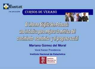 Mariano Gómez del Moral Vocal Asesor Presidencia  Instituto Nacional de Estadística
