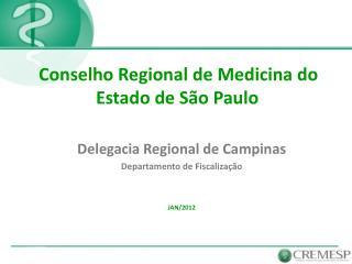 Delegacia Regional de Campinas Departamento de Fiscalização JAN/2012