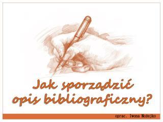 Jak sporządzić opis bibliograficzny?