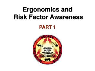 Ergonomics and  Risk Factor Awareness