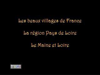 Les beaux villages de France La région Pays de Loire Le Maine et Loire