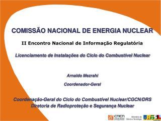 COMISSÃO NACIONAL DE ENERGIA NUCLEAR II Encontro Nacional de Informação Regulatória