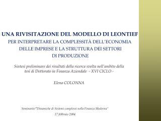 """Seminario :"""" Dinamiche di Sistemi complessi nella Finanza Moderna"""" 17 febbraio 2004"""