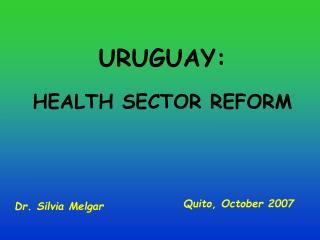 URUGUAY:  HEALTH SECTOR REFORM
