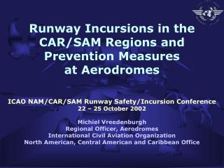 Runway Incursions in the CAR/SAM Regions and Prevention Measures at Aerodromes