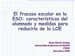 El fracaso escolar en la ESO: características del alumnado y medidas para reducirlo de la LOE