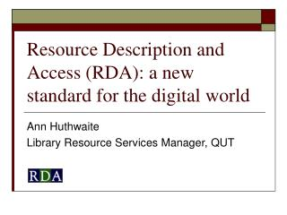 Resource Description and Access RDA: a new standard for the digital world