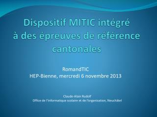 Dispositif MITIC  intégré  à  des é preuves  de référence cantonales
