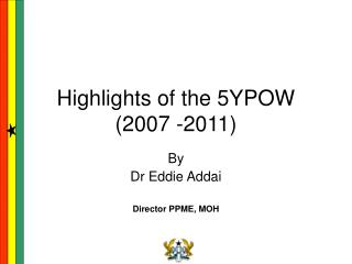 Highlights of the 5YPOW  (2007 -2011)