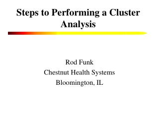Steps to Performing a Cluster Analysis