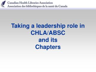 Taking a leadership role in CHLA/ABSC and its Chapters