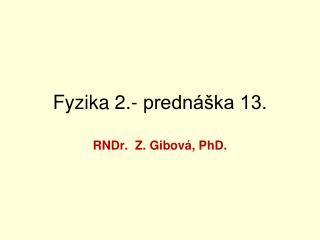 Fyzika 2.- prednáška 13.