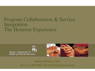 Program Collaboration  Service Integration- The Houston Experience