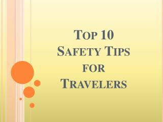 Top 10 Safety Tips for Travelers