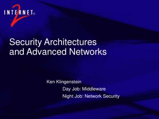 Security Architectures  and Advanced Networks