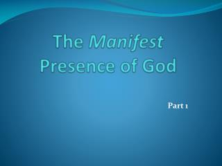 The  Manifest Presence  of God